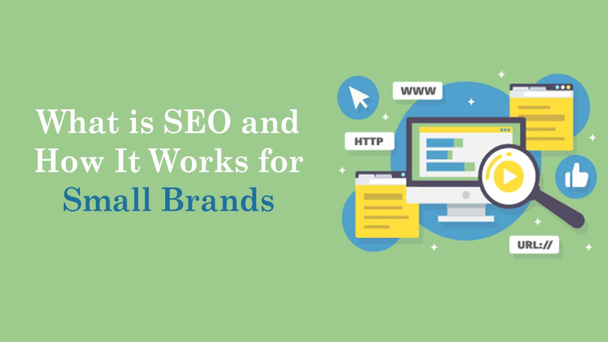 What is SEO and How It Works for Small Brands